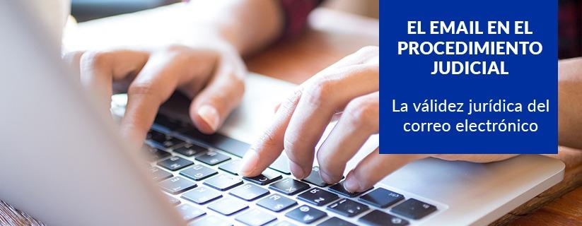 El Email en el proceso judicial | MM Soluciones Legales